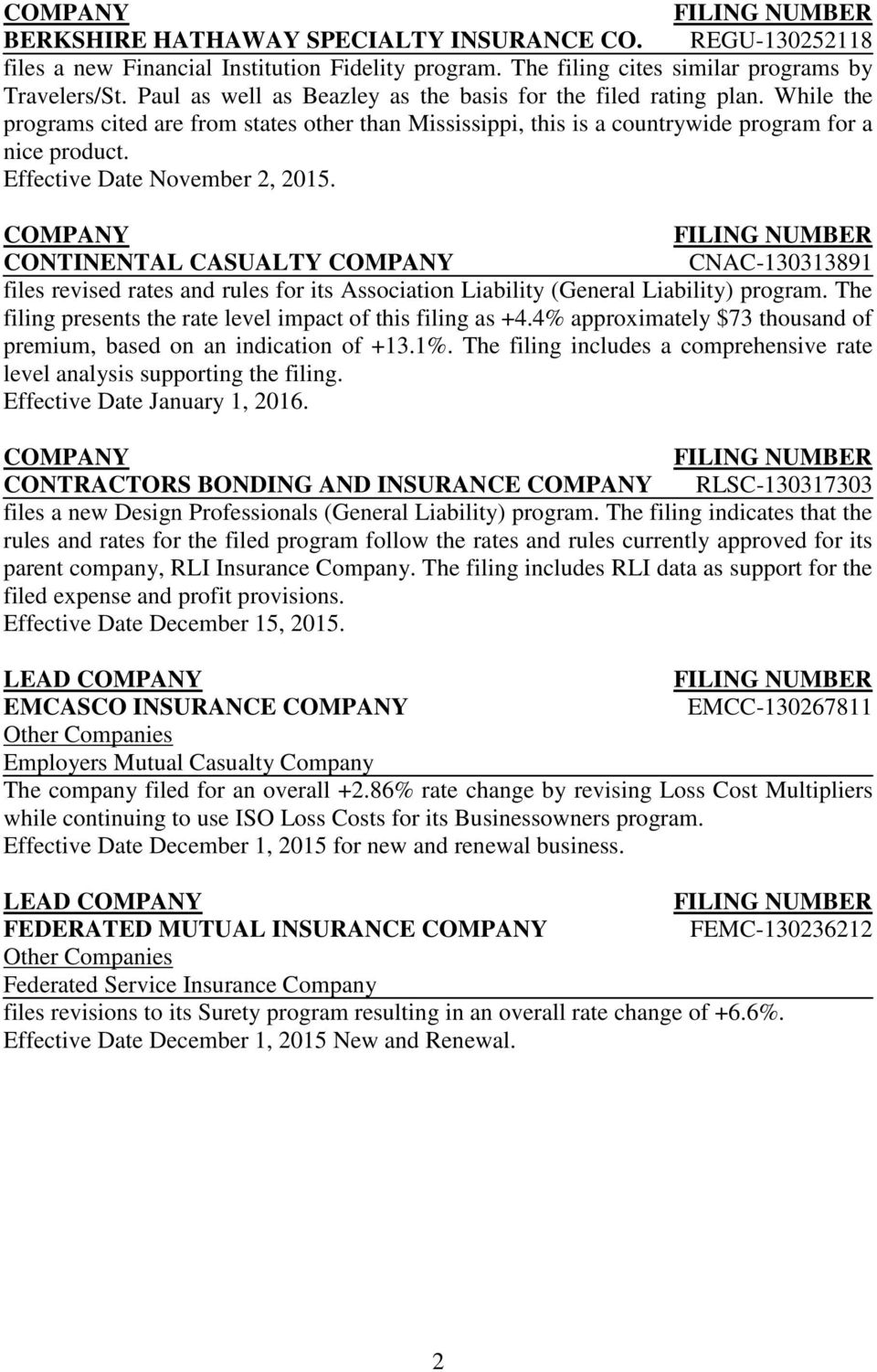 Effective Date November 2, 2015. CONTINENTAL CASUALTY CNAC-130313891 files revised rates and rules for its Association Liability (General Liability) program.