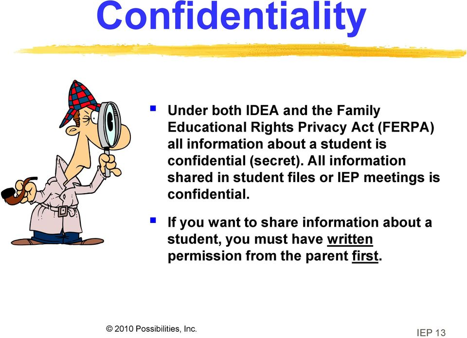 All information shared in student files or IEP meetings is confidential.