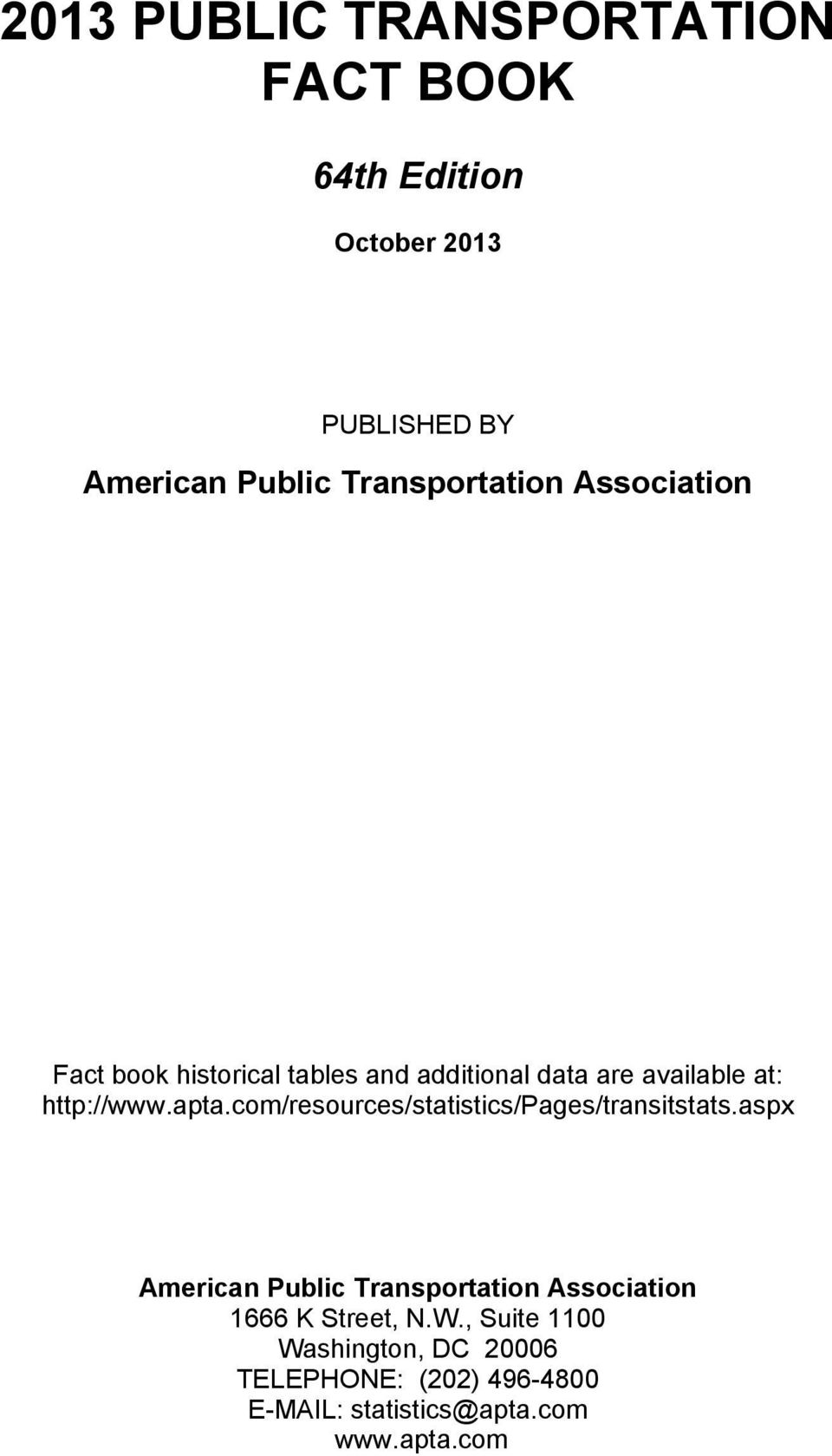 http://www.apta.com/resources/statistics/pages/transitstats.