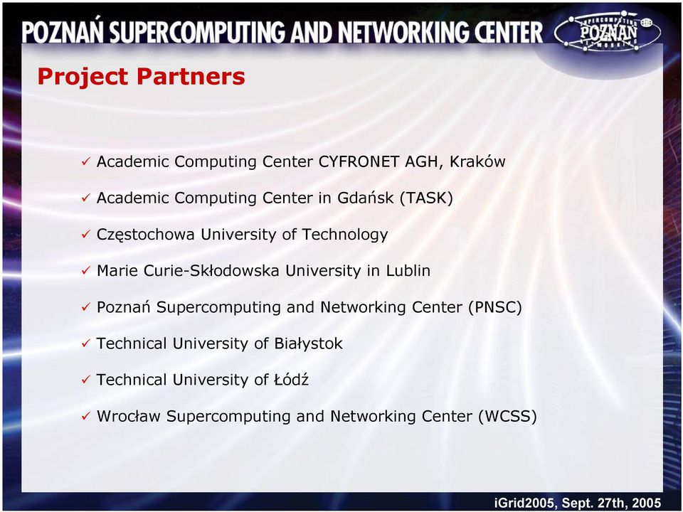 University in Lublin Poznań Supercomputing and Networking Center (PNSC) Technical