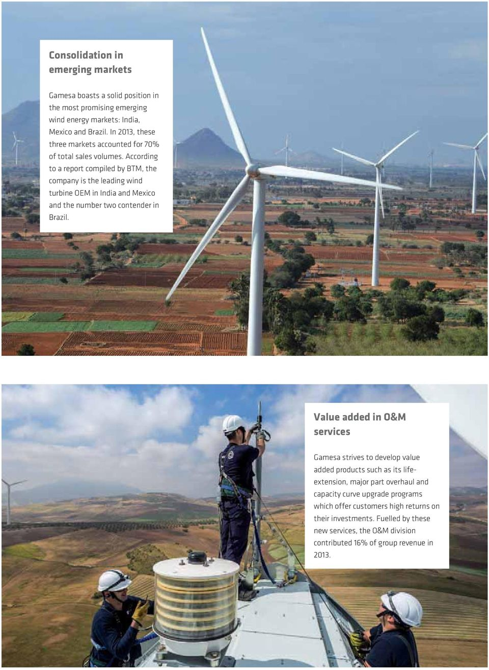 According to a report compiled by BTM, the company is the leading wind turbine OEM in India and Mexico and the number two contender in Brazil.