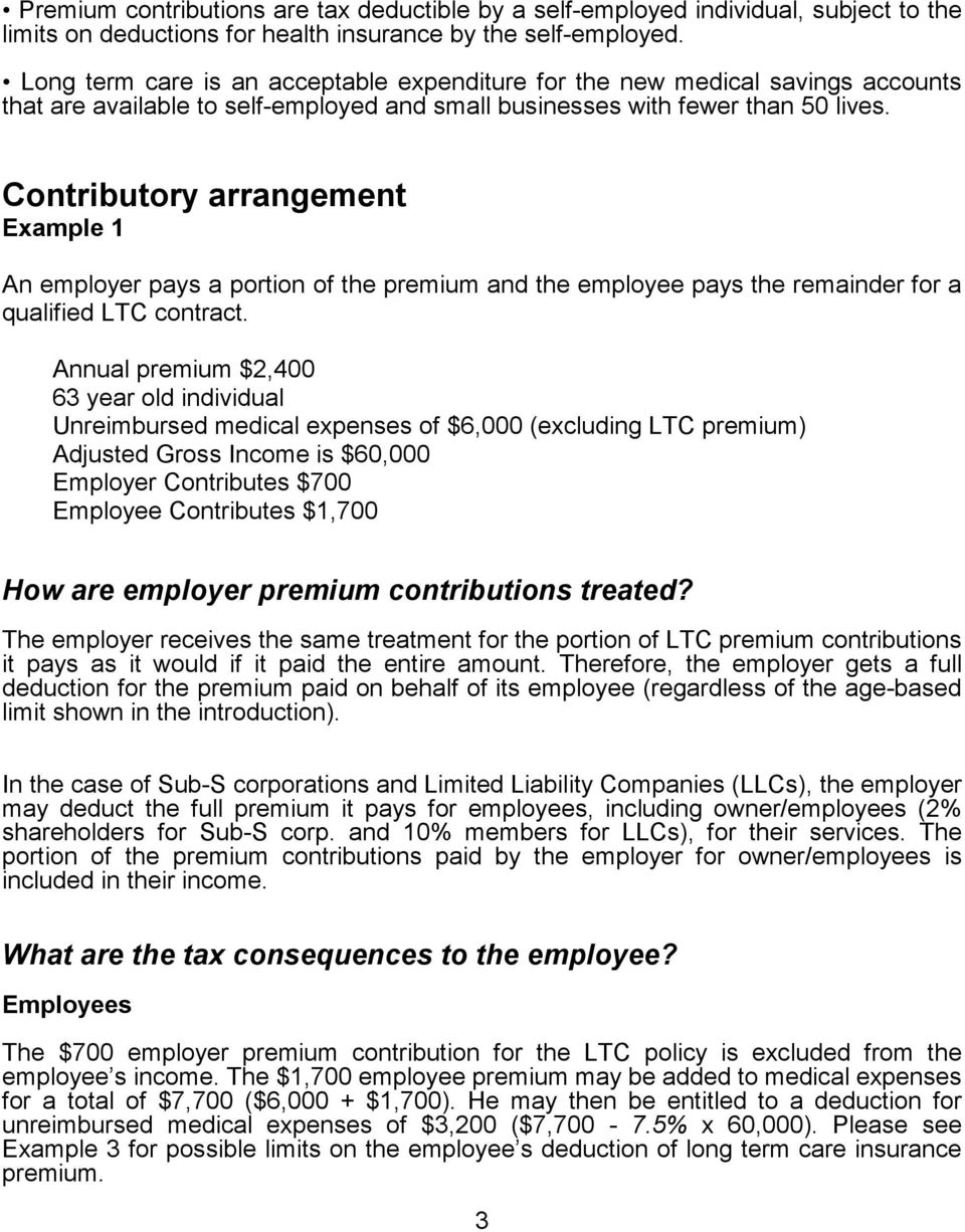 Contributory arrangement Example 1 An employer pays a portion of the premium and the employee pays the remainder for a qualified LTC contract.