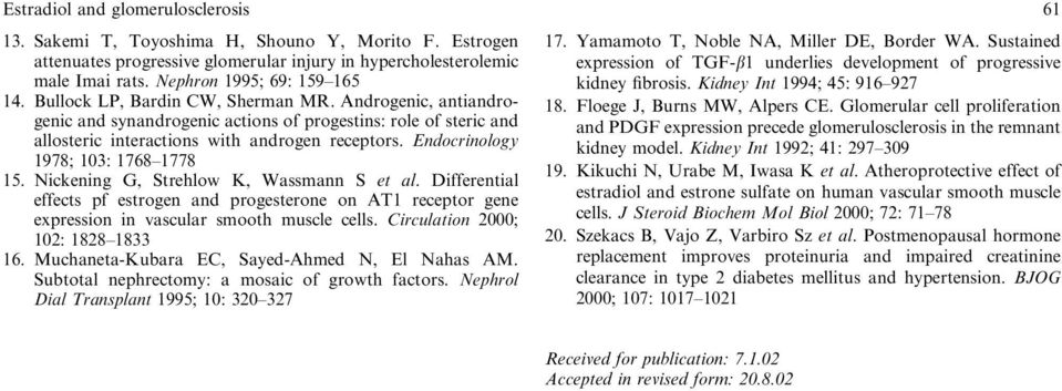 Endocrinology 1978; 103: 1768 1778 15. Nickening G, Strehlow K, Wassmann S et al. Differential effects pf estrogen and progesterone on AT1 receptor gene expression in vascular smooth muscle cells.