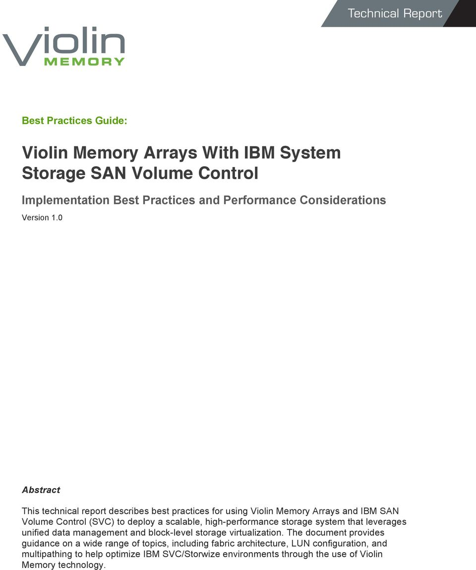 0 Abstract This technical report describes best practices for using Violin Memory Arrays and IBM SAN Volume Control (SVC) to deploy a scalable, high-performance