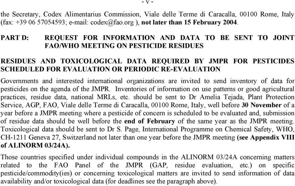 RE-EVALUATION Governments and interested international organizations are invited to send inventory of data for pesticides on the agenda of the JMPR.