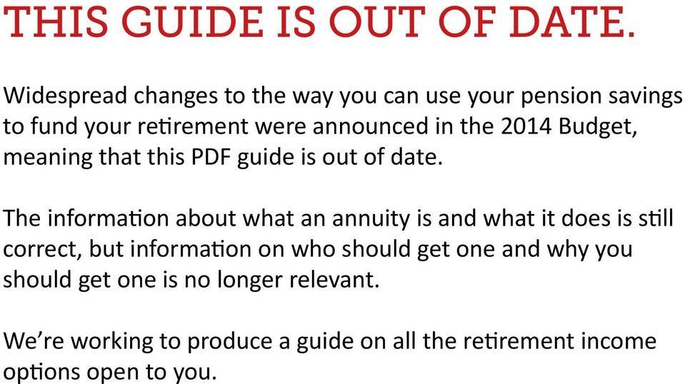 2014 Budget, meaning that this PDF guide is out of date.