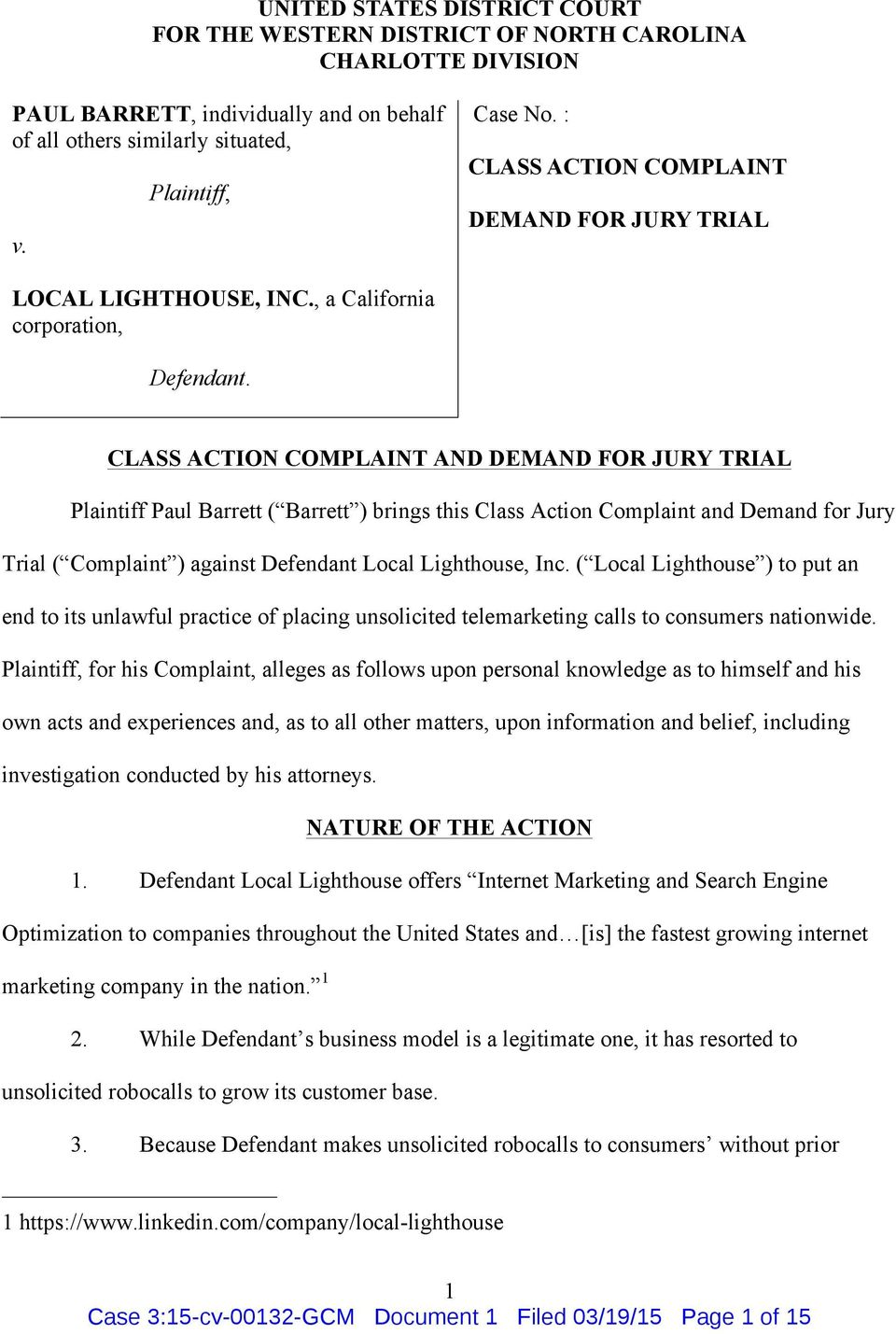 CLASS ACTION COMPLAINT AND DEMAND FOR JURY TRIAL Plaintiff Paul Barrett ( Barrett ) brings this Class Action Complaint and Demand for Jury Trial ( Complaint ) against Defendant Local Lighthouse, Inc.