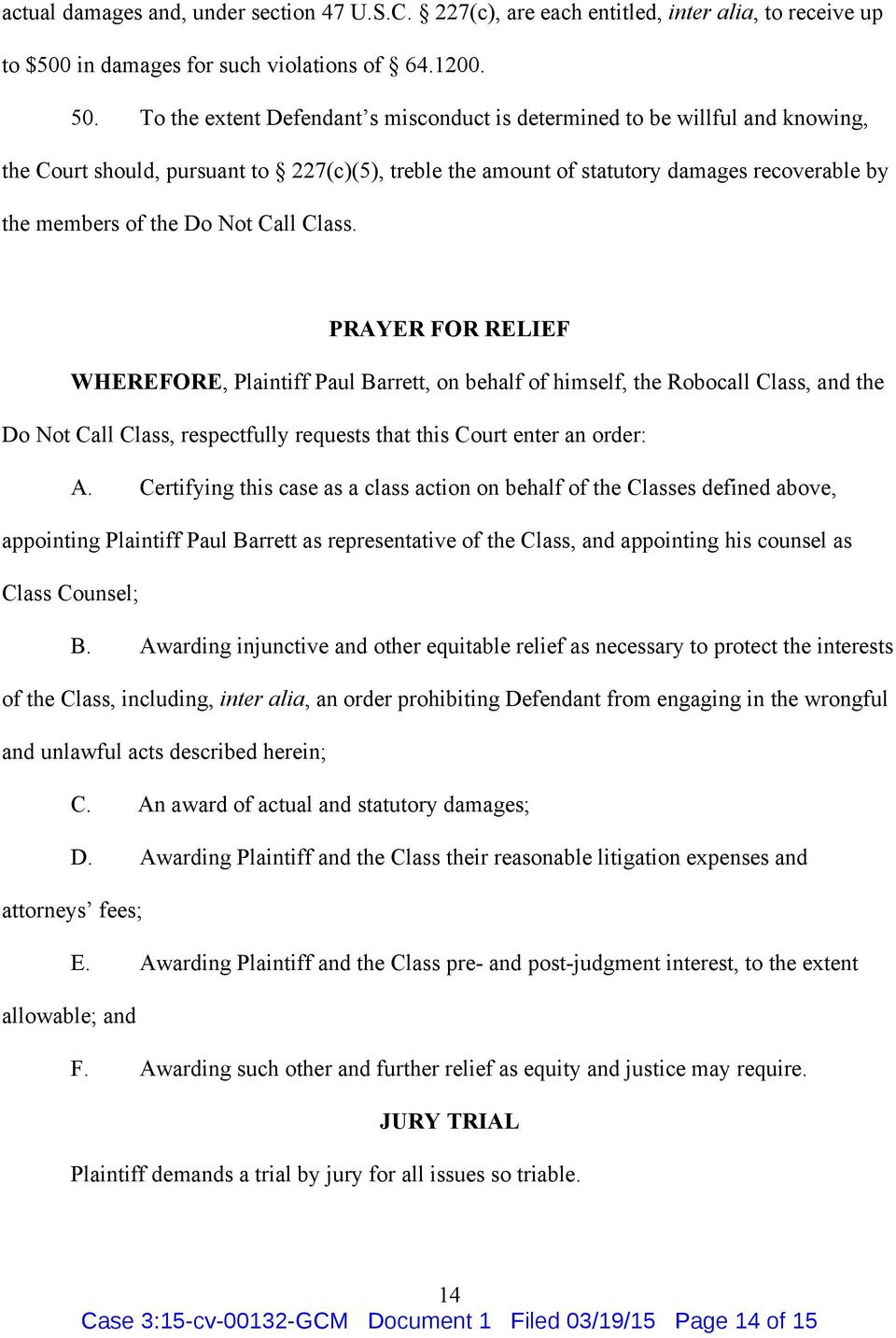 Call Class. PRAYER FOR RELIEF WHEREFORE, Plaintiff Paul Barrett, on behalf of himself, the Robocall Class, and the Do Not Call Class, respectfully requests that this Court enter an order: A.
