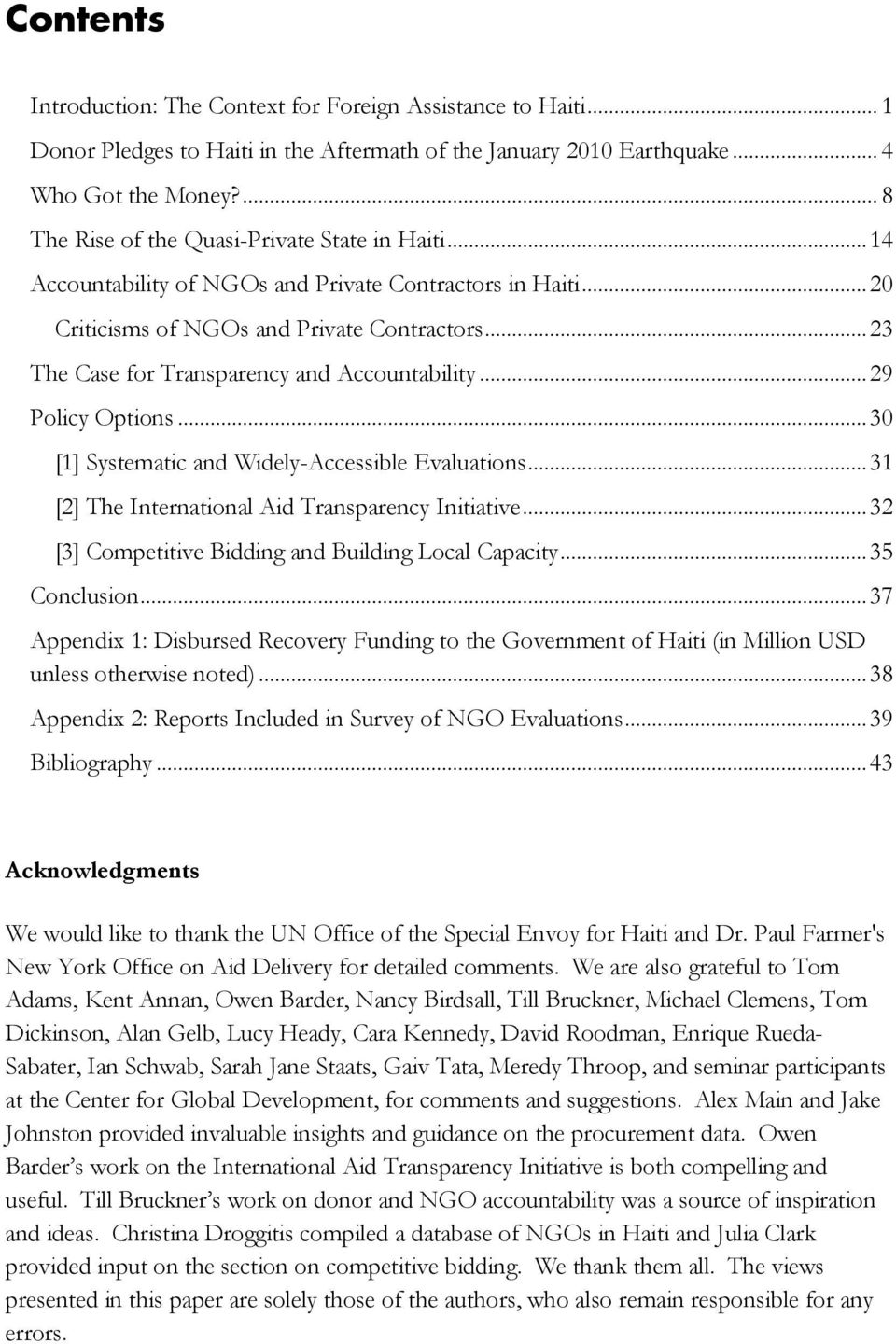 .. 23 The Case for Transparency and Accountability... 29 Policy Options... 30 [1] Systematic and Widely-Accessible Evaluations... 31 [2] The International Aid Transparency Initiative.