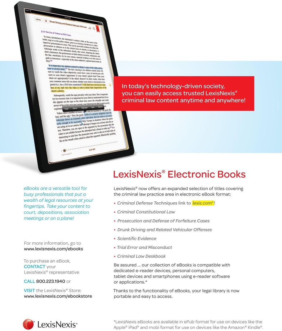 Take your content to court, depositions, association meetings or on a plane! For more information, go to www.lexisnexis.