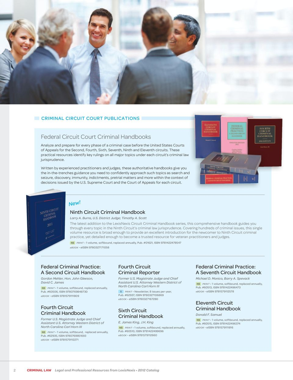 Written by experienced practitioners and judges, these authoritative handbooks give you the in-the-trenches guidance you need to confidently approach such topics as search and seizure, discovery,