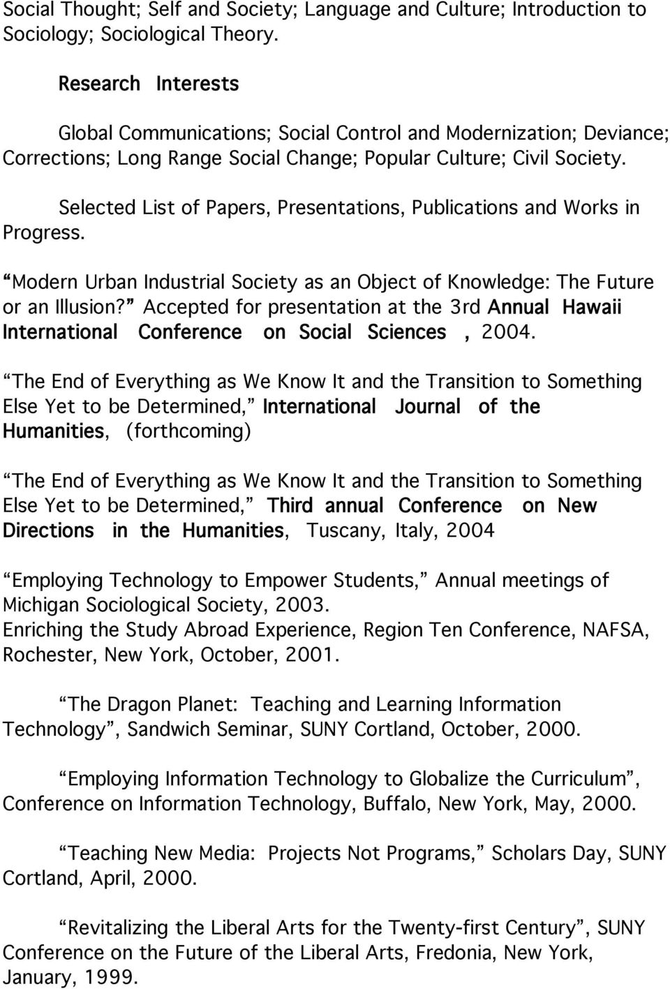 Selected List of Papers, Presentations, Publications and Works in Progress. Modern Urban Industrial Society as an Object of Knowledge: The Future or an Illusion?