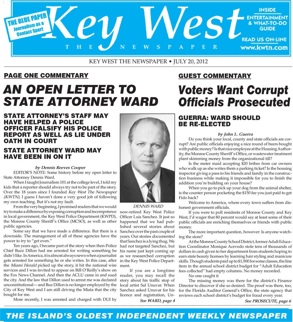 FALSIFY HIS POLICE REPORT AS WELL AS LIE UNDER OATH IN COURT STATE ATTORNEY WARD MAY HAVE BEEN IN ON IT by Dennis Reeves Cooper EDITOR S NOTE: Some history before my open letter to State Attorney