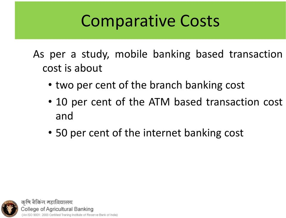 branch banking cost 10 per cent of the ATM based