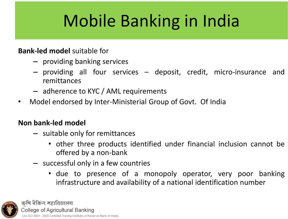Of India Non bank-led model suitable only for remittances other three products identified under financial inclusion cannot be offered by