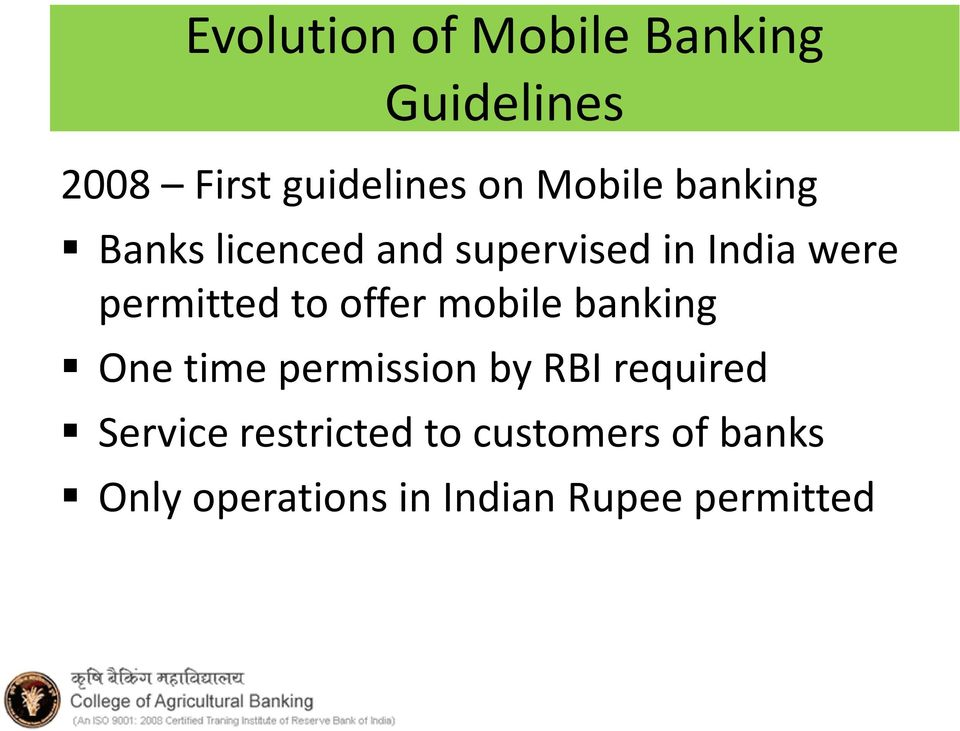 to offer mobile banking One time permission by RBI required Service