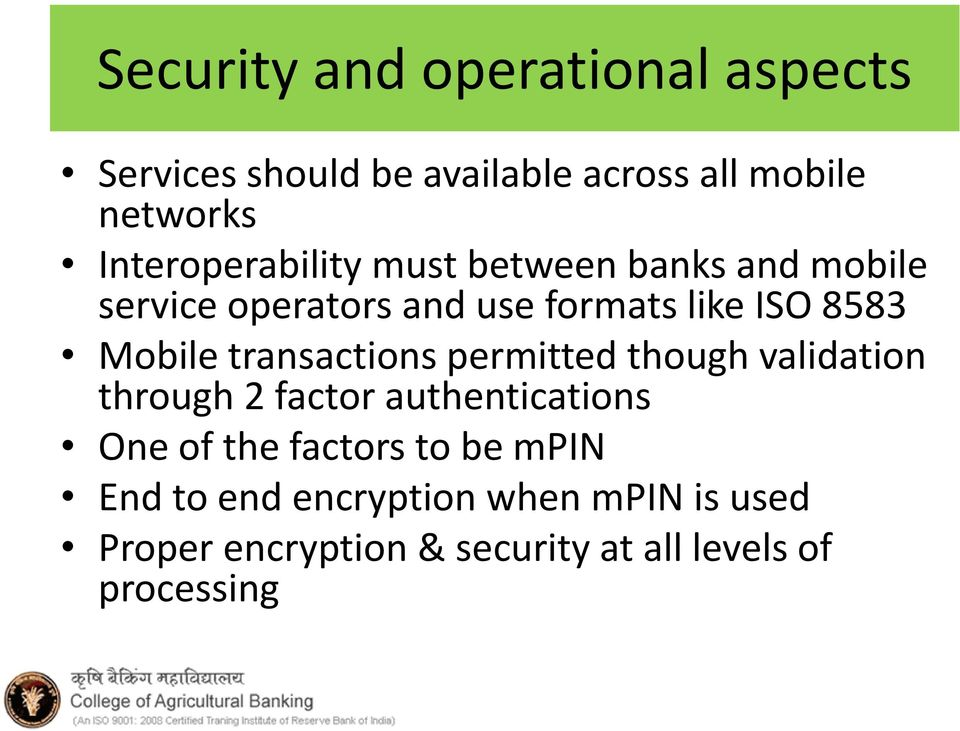 Mobile transactions permitted though validation through 2 factor authentications One of the