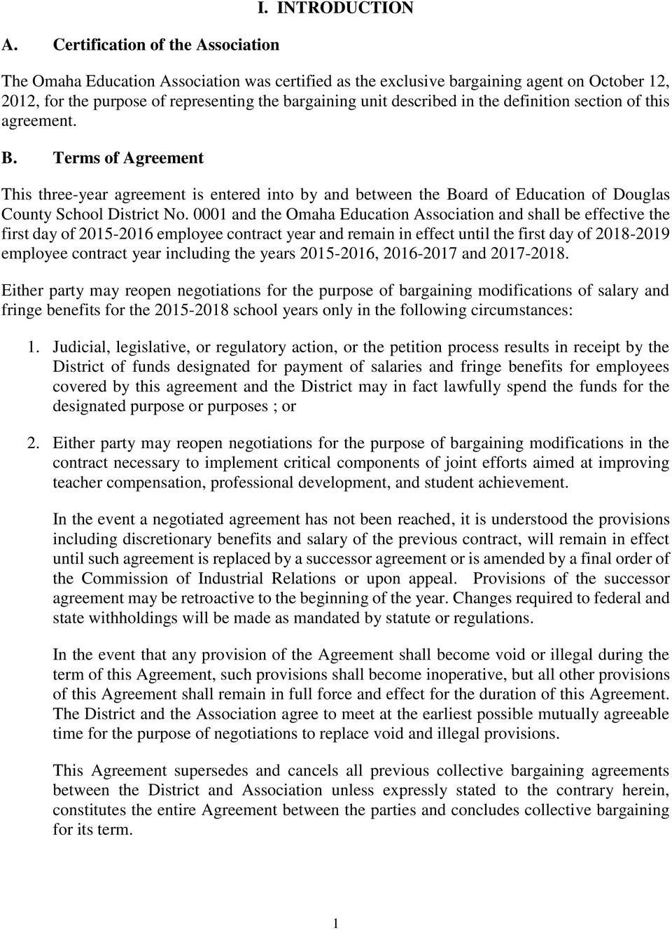 section of this agreement. B. Terms of Agreement This three-year agreement is entered into by and between the Board of Education of Douglas County School District No.