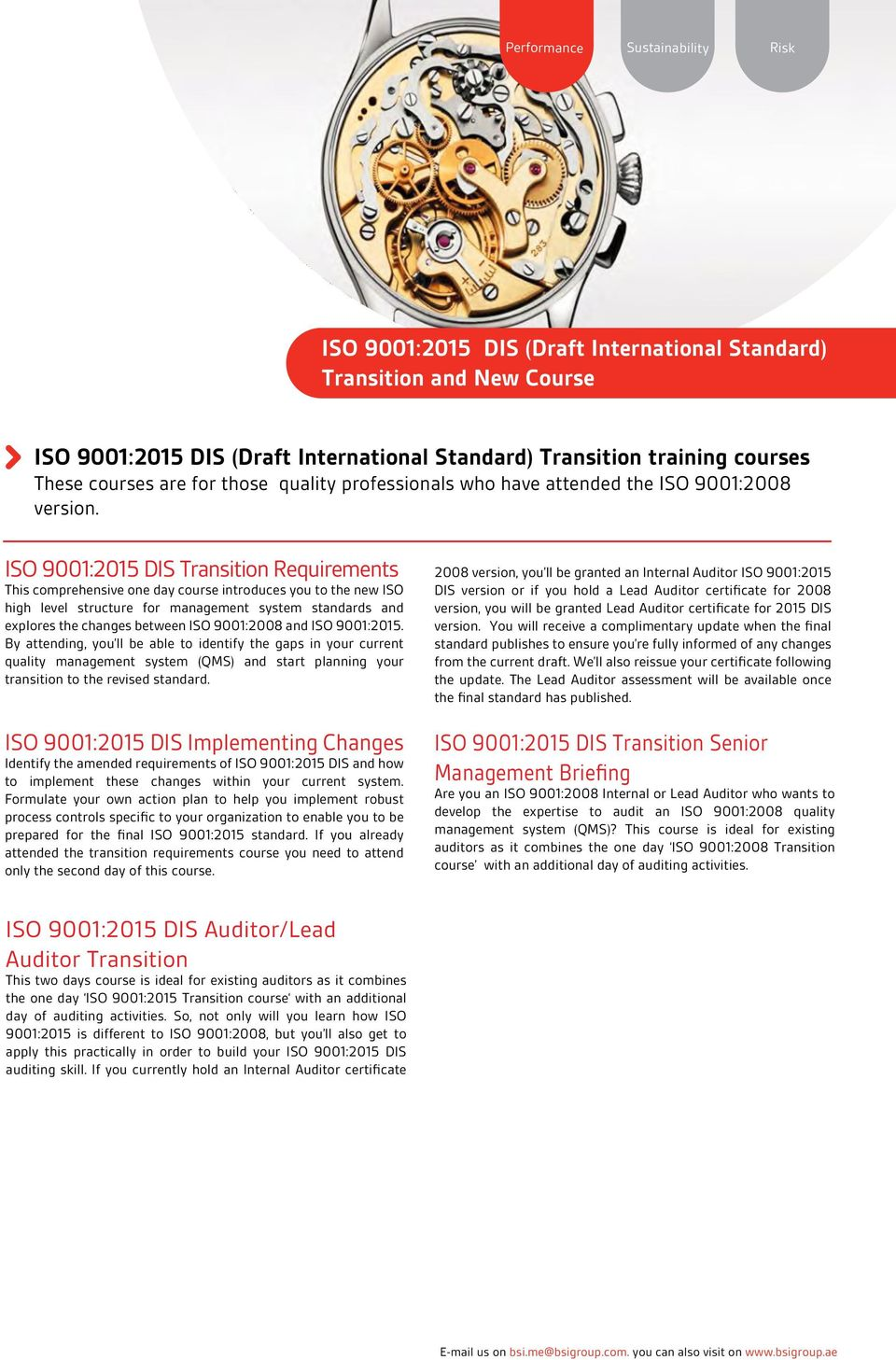 ISO 9001:2015 DIS Transition Requirements This comprehensive one day course introduces you to the new ISO high level structure for management system standards and explores the changes between ISO