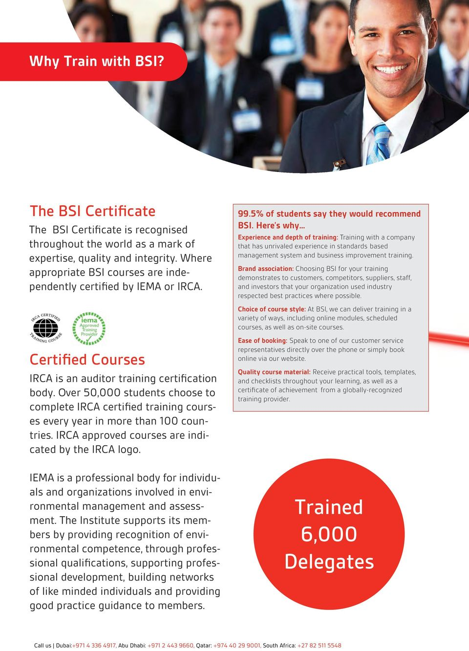 Over 50,000 students choose to complete IRCA certified training courses every year in more than 100 countries. IRCA approved courses are indicated by the IRCA logo.
