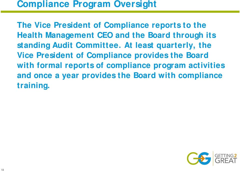 At least quarterly, the Vice President of Compliance provides the Board with formal