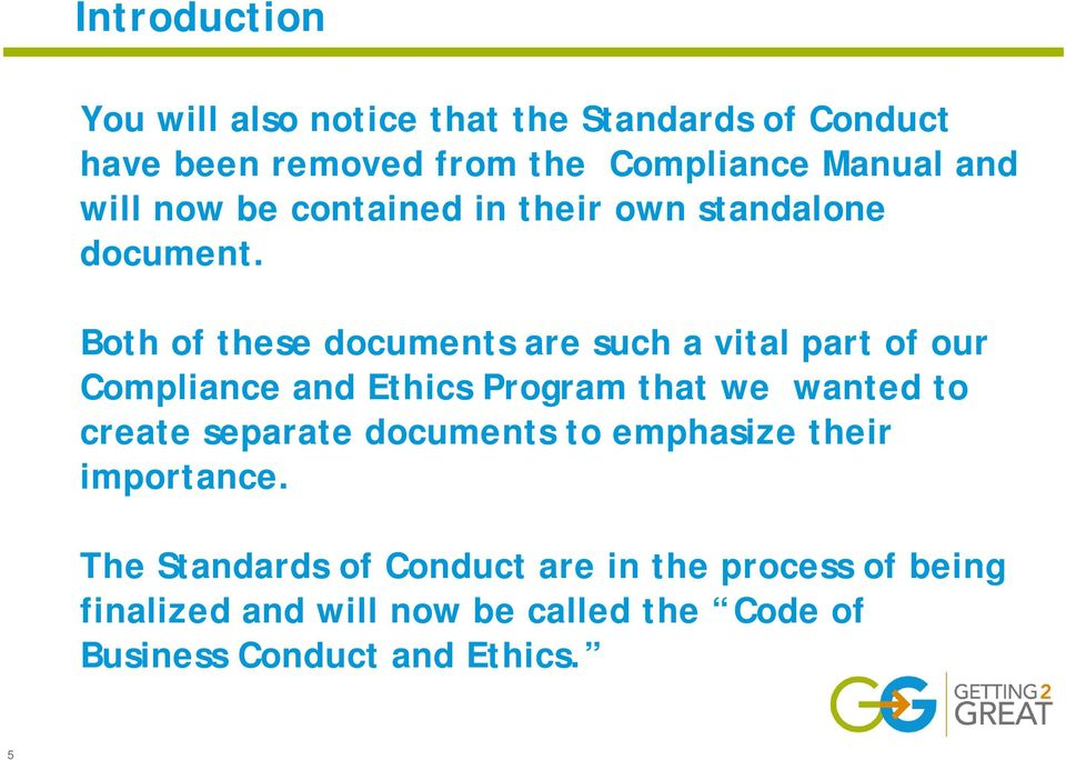 Both of these documents are such a vital part of our Compliance and Ethics Program that we wanted to create