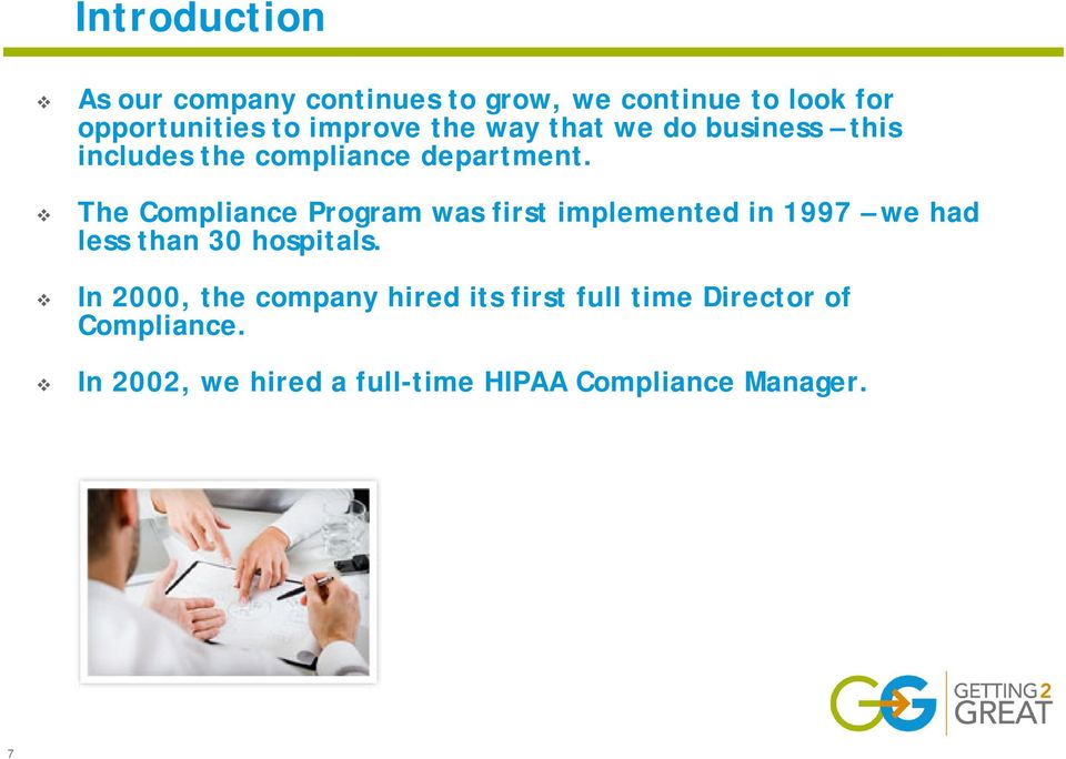 The Compliance Program was first implemented in 1997 we had less than 30 hospitals.