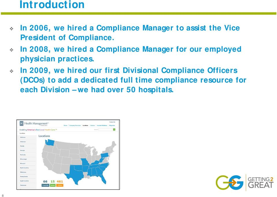 In 2008, we hired a Compliance Manager for our employed physician practices.