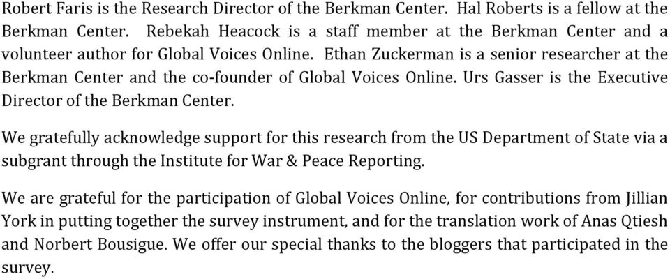 Ethan Zuckerman is a senior researcher at the Berkman Center and the co-founder of Global Voices Online. Urs Gasser is the Executive Director of the Berkman Center.