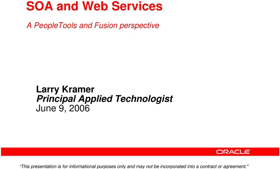 """ SOA and Web Services A PeopleTools and Fusion"