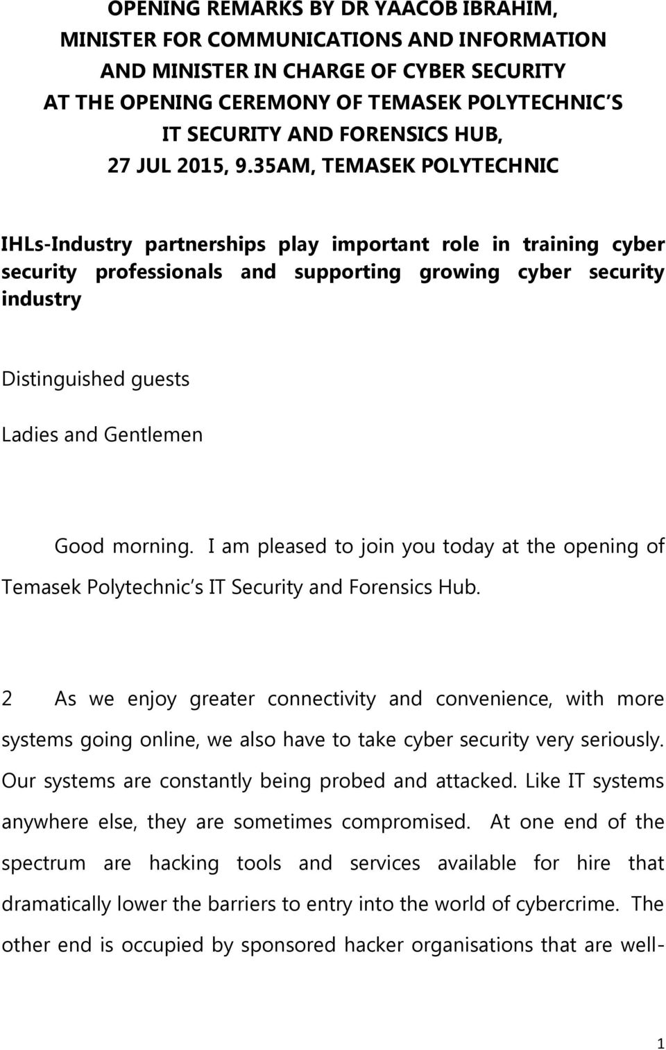 35AM, TEMASEK POLYTECHNIC IHLs-Industry partnerships play important role in training cyber security professionals and supporting growing cyber security industry Distinguished guests Ladies and
