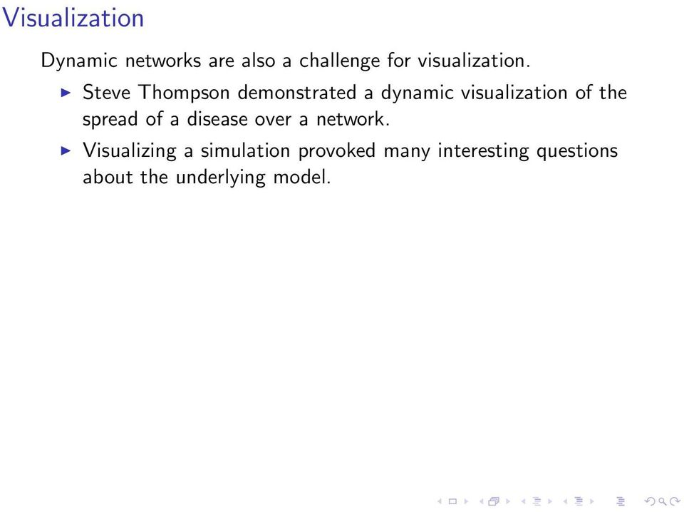 Steve Thompson demonstrated a dynamic visualization of the