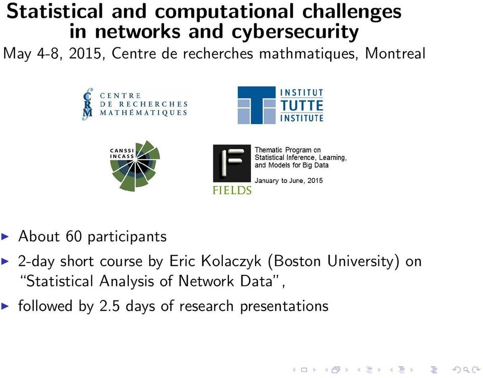 participants 2-day short course by Eric Kolaczyk (Boston University) on