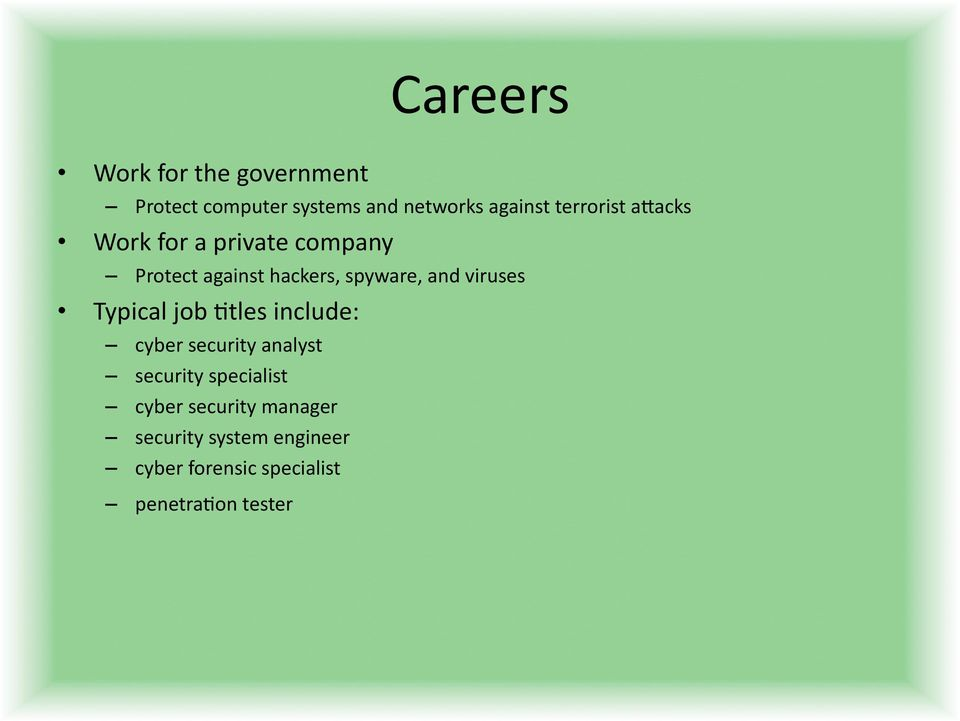 viruses Typical job Otles include: cyber security analyst security specialist