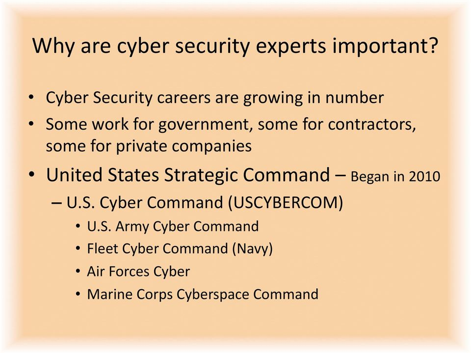 contractors, some for private companies United States Strategic Command Began in