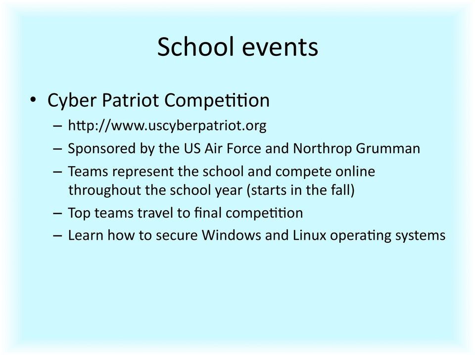 school and compete online throughout the school year (starts in the fall)