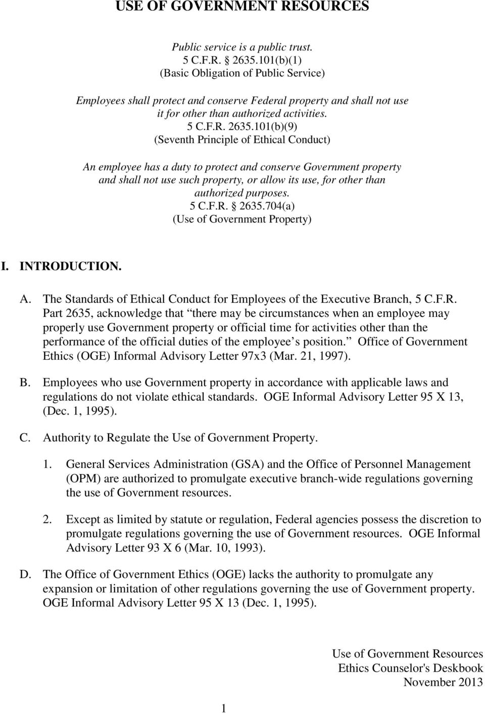 101(b)(9) (Seventh Principle of Ethical Conduct) An employee has a duty to protect and conserve Government property and shall not use such property, or allow its use, for other than authorized