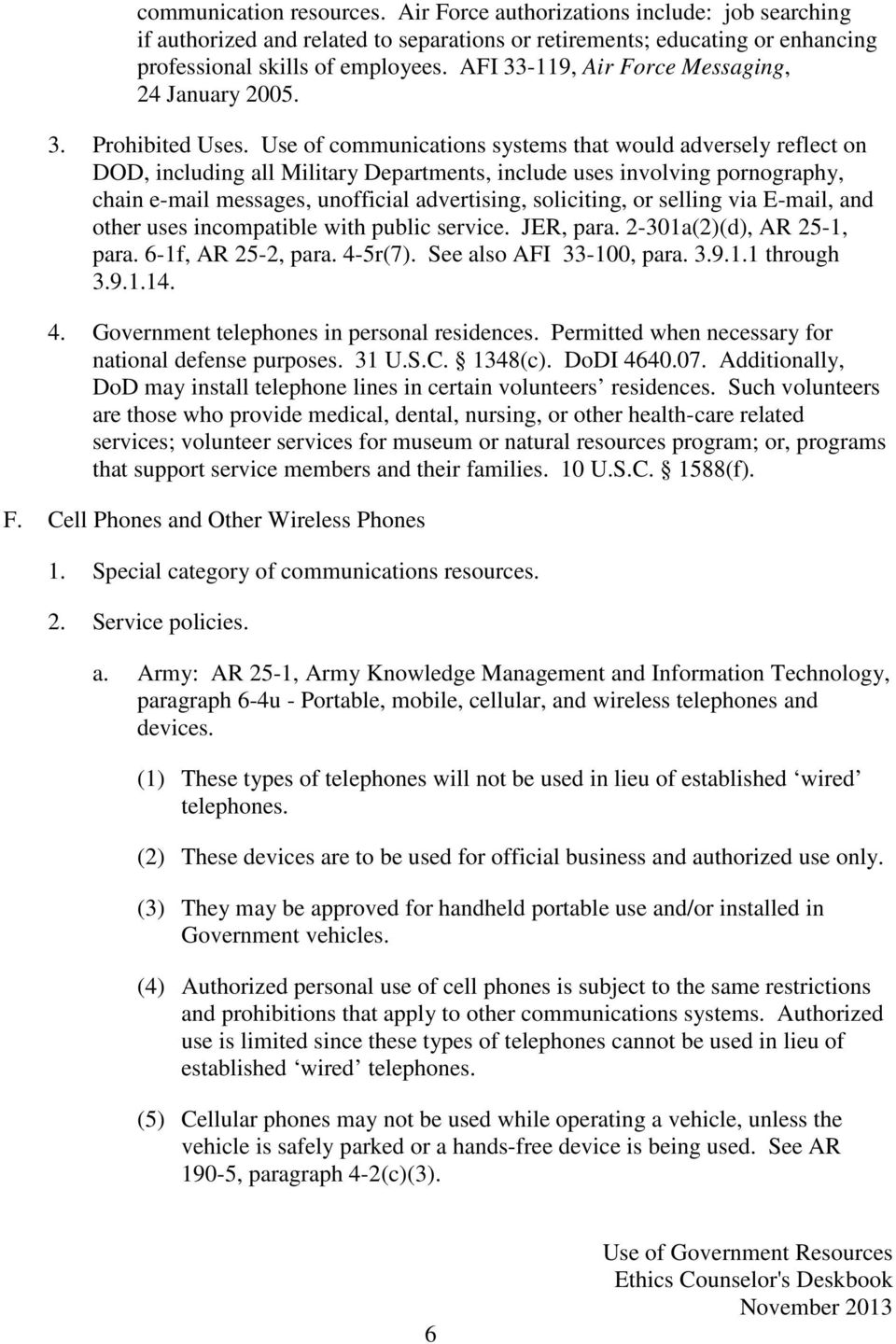 Use of communications systems that would adversely reflect on DOD, including all Military Departments, include uses involving pornography, chain e-mail messages, unofficial advertising, soliciting,