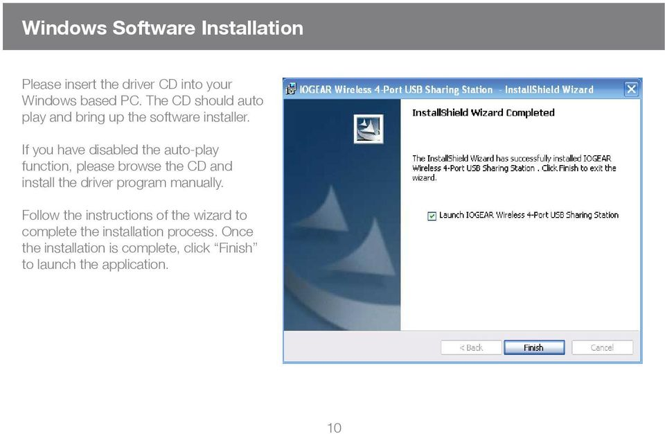 If you have disabled the auto-play function, please browse the CD and install the driver program