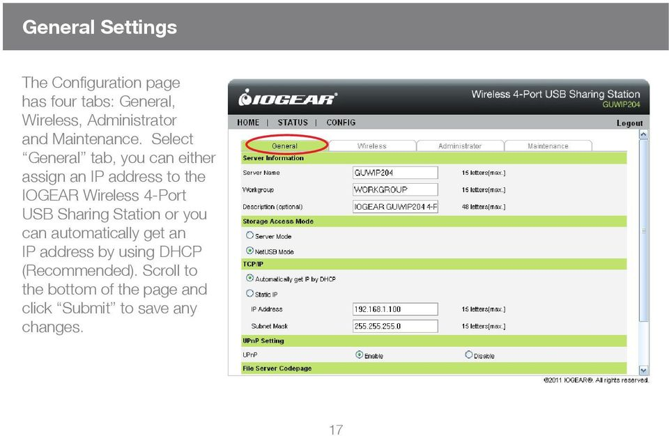 Select General tab, you can either assign an IP address to the IOGEAR Wireless 4-Port