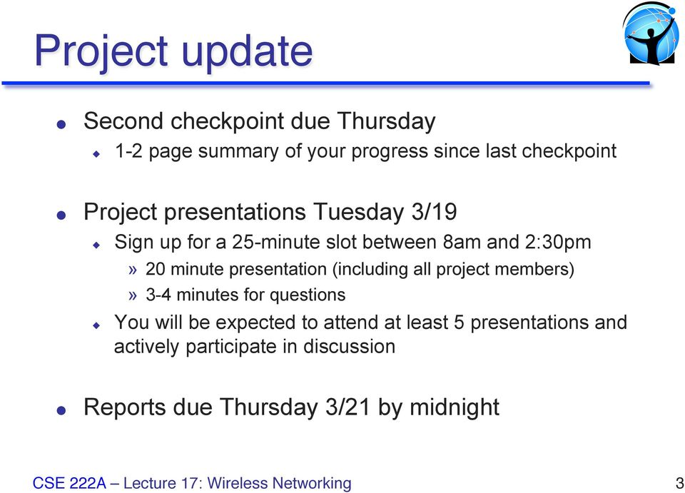 minute presentation (including all project members)» 3-4 minutes for questions You will be expected