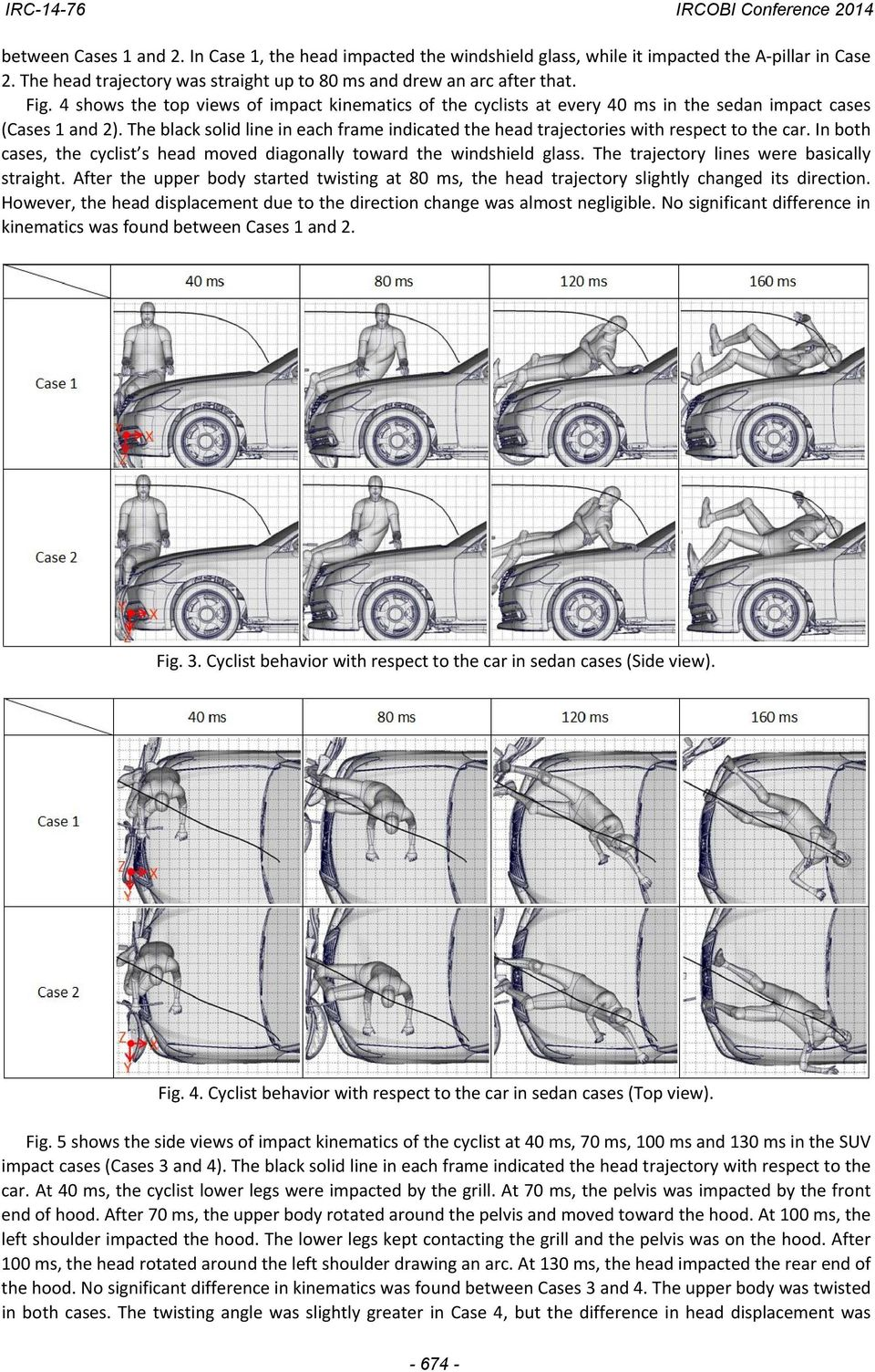 The black solid line in each frame indicated the head trajectories with respect to the car. In both cases, the cyclist s head moved diagonally toward the windshield glass.