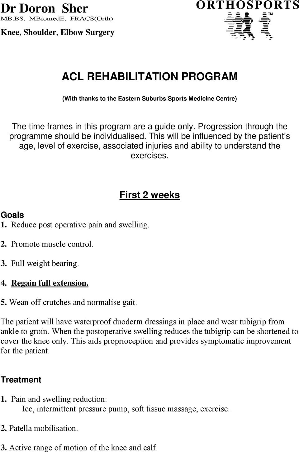 Progression through the programme should be individualised. This will be influenced by the patient s age, level of exercise, associated injuries and ability to understand the exercises.