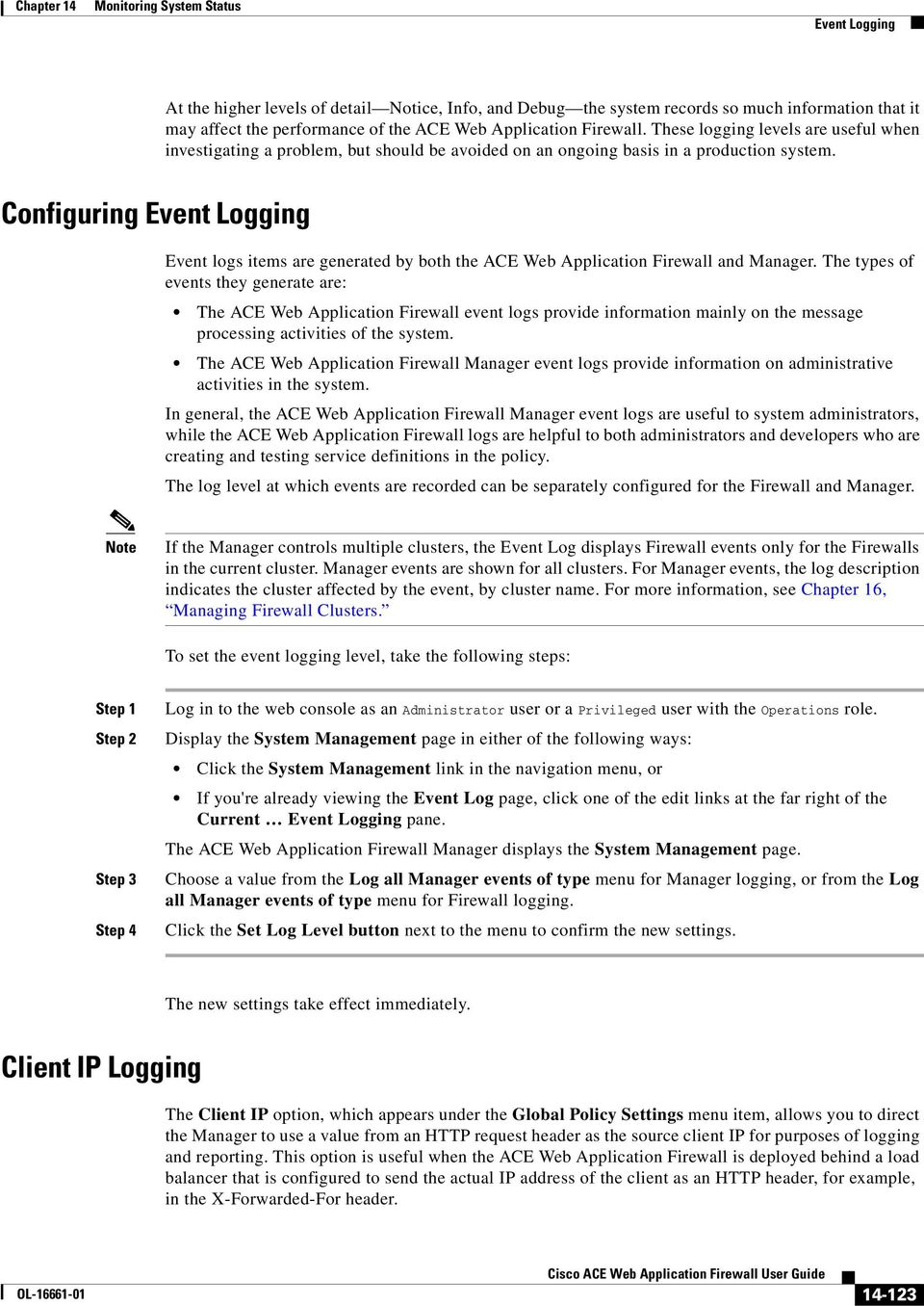 Configuring Event Logging Event logs items are generated by both the ACE Web Application Firewall and Manager.