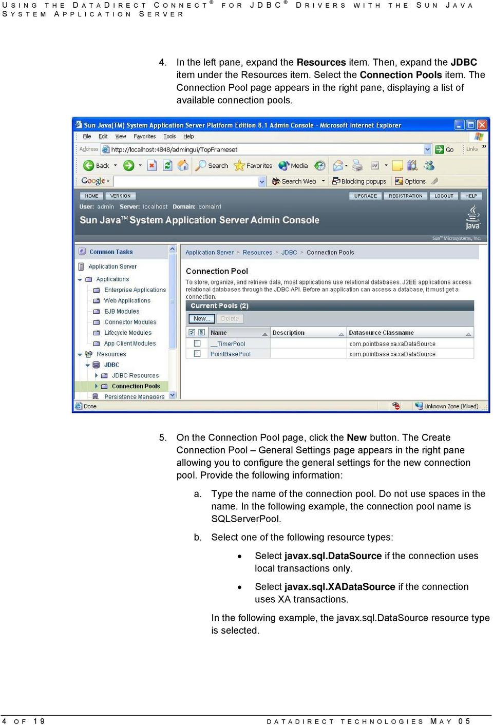 The Create Connection Pool General Settings page appears in the right pane allowing you to configure the general settings for the new connection pool. Provide the following information: a.