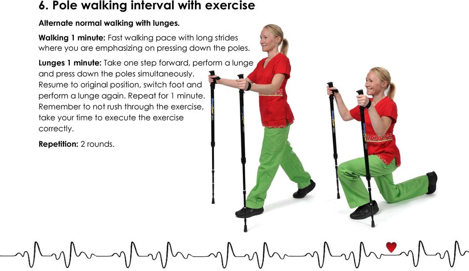 Lunges 1 minute: Take one step forward, perform a lunge and press down the poles simultaneously.
