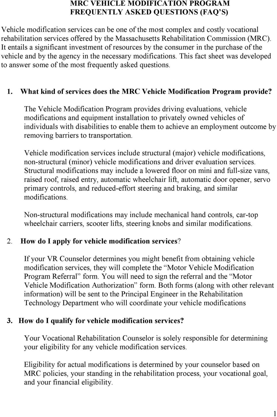 This fact sheet was developed to answer some of the most frequently asked questions. 1. What kind of services does the MRC Vehicle Modification Program provide?