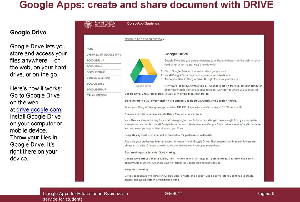 Here s how it works: Go to Google Drive on the web at drive.google.com.