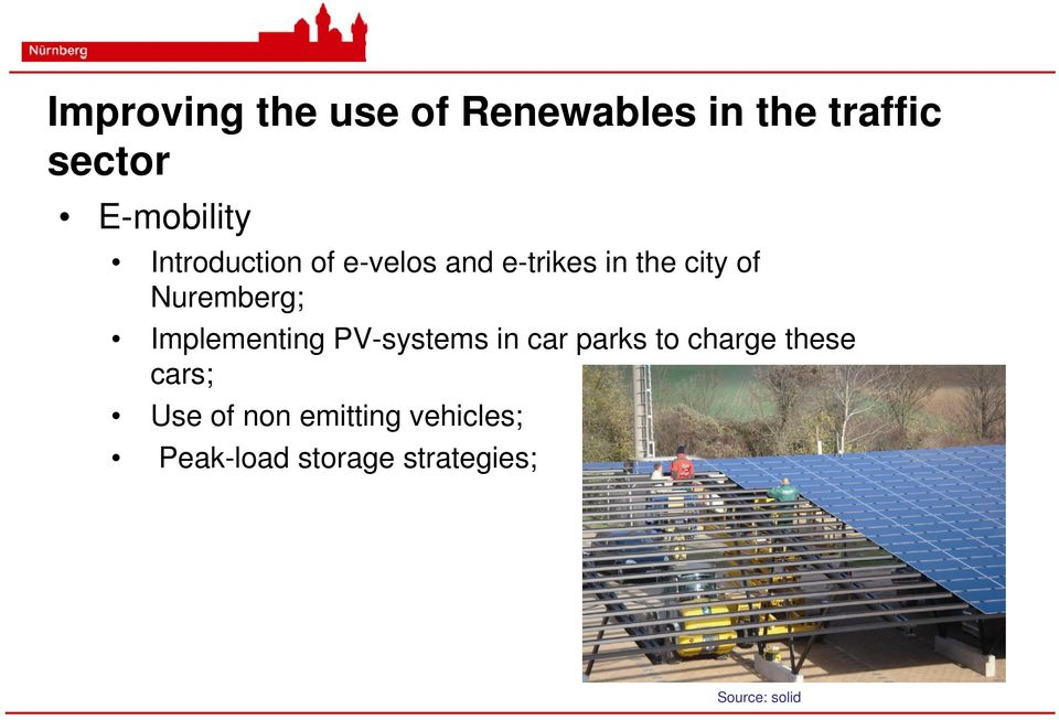 Implementing PV-systems in car parks to charge these cars; Use