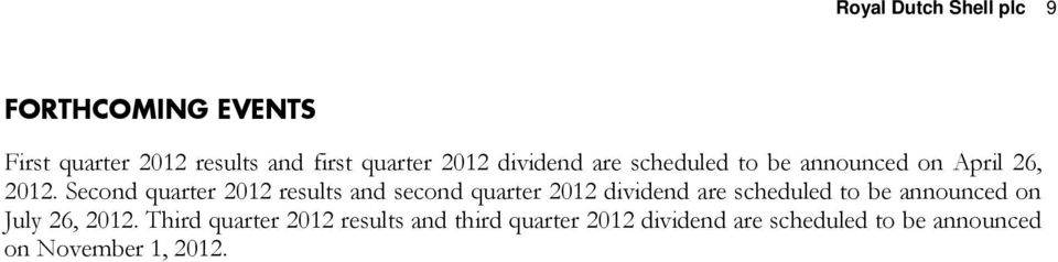 Second quarter 2012 results and second quarter 2012 dividend are scheduled to be announced